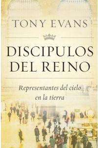 Discípulos del Reino: Representantes del Cielo En La Tierra -  - Evans, Tony