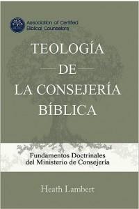 Teologia de consejeria biblica -