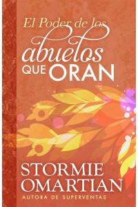El Poder de Los Abuelos Que Oran -  - Omartian, Stormie
