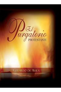 El Purgatorio Protestante -  - De Avila, Sr. Gerardo