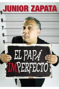 El Papá Imperfecto -  - Zapata, Junior