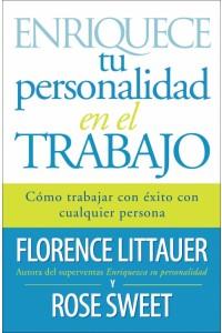 Enriquece tu personalidad en el trabajo -  - Littauer, Florence