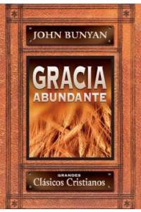 Gracia Abundante -  - Bunyan, John