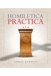 Homilética Práctica -  - Tomás Hawkins