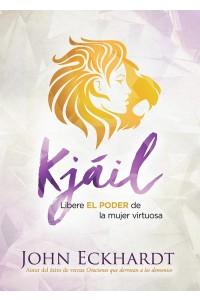 La unción de Kjáil: Libere El Poder de la Mujer Virtuosa -  - Eckhardt, John