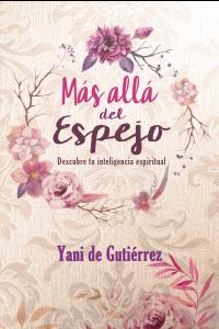 Más Allá del Espejo - 9780311121373 - Yani de Gutiérrez