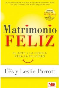 Matrimonio Feliz: El Arte y La Ciencia Para La Felicidad -  - Parrott, Les and Leslie