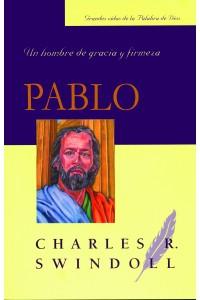 Pablo, Un Hombre de Gracia y Firmeza -  - Charles R. Swindoll