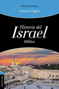 Historia del Israel bíblico -  - Pagán, Samuel