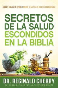 Secretos de la Salud Escondidos En La Biblia /  Hidden Bible Health Secrets -  - Cherry, Reginald
