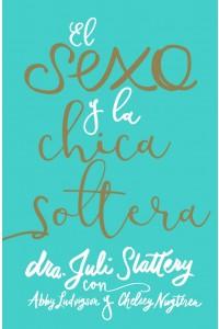 El Sexo y la chica soltera -  - Slattery, Juli