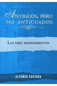 Antiguos, pero no anticuados -  - Guevara, Alfonso