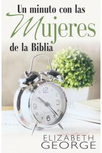 Un minuto con las mujeres de la Biblia -  - George, Elizabeth