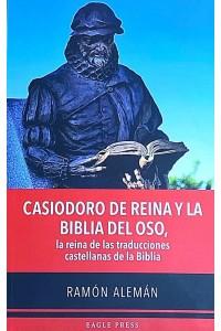 Casiodoro de Reina y la Biblia del oso. -  - Aleman, Ramon
