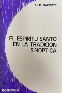 El Espiritu Santo en la tradicion sinoptica -  - Barrett, Charles Kingsley